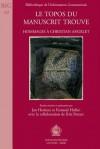 Le Topos Du Manuscrit Trouve: Hommages a Christian Angelet - J. Herman, F. Hallyn, Herman Aj