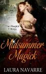 Midsummer Magick (The Magick Trilogy) - Laura Navarre