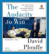 The Audacity to Win: The Inside Story and Lessons of Barack Obama's Historic Victory - David Plouffe, Erik Davies