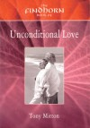 The Findhorn Book of Unconditional Love - Tony Mitton