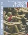 The Complete Guide to Indoor Rowing - Jim Flood, Charles Simpson