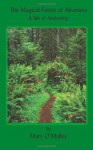 The Magical Forest of Aliveness: A Tale of Awakening - Mary O'Malley