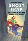 Ghost Trap - Barbara Joosse, Sue Truesdell