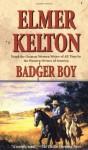 Badger Boy (Texas Rangers) - Elmer Kelton