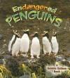 Endangered Penguins (Earth's Endangered Animals) - Bobbie Kalman, Robin Johnson