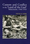 Custom and Conflict in The Land of the Gael: Ballachulish, 1900�1910 - Neville Kirk