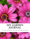 My Garden Journal: A Year of Chores, Dreams and Observations - Tammie Painter