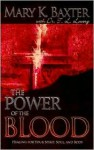 Power Of The Blood - Mary K. Baxter, T.L. Lowery
