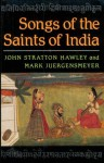 Songs of the Saints of India - John Stratton Hawley, Mark Juergensmeyer