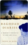 Baghdad Diaries: A Woman's Chronicle of War and Exile - Nuha Al-Radi