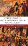 Heterodoxy in Early Modern Science and Religion - John Hedley Brooke, Ian Maclean