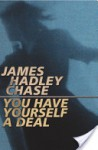 You Have Yourself a Deal - James Hadley Chase