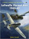 Luftwaffe Viermot Aces 1942-45 - Robert Forsyth, Jim Laurier