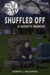 Shuffled Off - Robert J. McCarter
