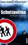 Schutzpatron - Volker Klüpfel, Michael Kobr