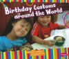 Birthday Customs Around the World (Pebble Plus: Happy Birthday!) - Sarah L. Schuette, Gail Saunders-Smith