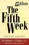 The Fifth Week - William J. O'Malley, James J. Martin, Joseph F. Downey, James Martin