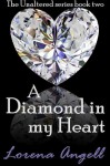 A Diamond in My Heart (The Unaltered, #2) - Lorena Angell