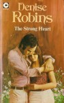 The Strong Heart - Denise Robins