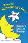 When the Honeymoon's Over - Kathy Collard Miller, D. Larry Miller