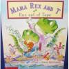 Mama Rex and T Run Out of Tape - Rachel Vail, Steve Björkman