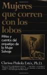 Mujeres Que Corren Con Los Lobos - Clarissa Pinkola Estés, María Antonia Menini