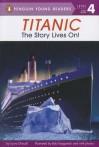 Titanic: The Story Lives On! - Laura Driscoll, Bob Kayganich