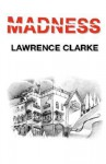 Madness - Lawrence Clarke