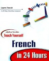 Teach Yourself French in 24 Hours - Alpha Development Group