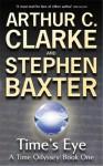 Time's Eye - Stephen Baxter, Arthur C. Clarke