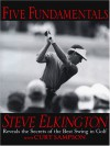 Steve Elkington's Five Fundamentals of Golf - Steve Elkington, Curt Sampson