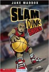 Slam Dunk Shoes (Impact Books) - Jake Maddox, Bob Temple