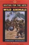 Waiting for the Vote of the Wild Animals - Ahmadou Kourouma