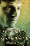The Theft of Dorian Gray - Joshua Skye
