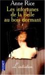Les infortunes de la belle au bois dormant t1 l'initiation - A.N. Roquelaure, Anne Rice