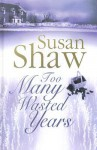 Too Many Wasted Years - Susan Shaw