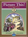 Picture This! 2: Learning English Through Pictures (Bk. 2) - Tim Harris, Allan Rowe