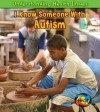 I Know Someone with Autism (Understanding Health Issues) - Sue Barraclough