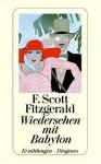 Wiedersehen mit Babylon. Erzählungen. - F. Scott Fitzgerald, Walter Schürenberg