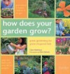 How Does Your Garden Grow?: Great Gardening for Green-Fingered Kids - Clare Matthews, Clive Nichols