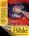 Linux Troubleshooting Bible - Christopher Negus, Thomas Weeks