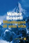 Montagne di una vita (Super Nani) (Italian Edition) - Walter Bonatti