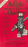 Anglo Guide to Survival in Quebec - Josh Freed