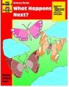 What Happens Next?: Grade PreK-1 - Jo Ellen Moore