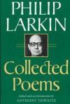 Collected Poems - Philip Larkin