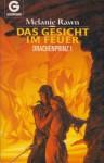 Das Gesicht im Feuer - Melanie Rawn, Dagmar Hartmann