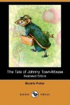 The Tale Of Johnny Town Mouse - Beatrix Potter