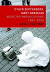 Other Septembers, Many Americas: Selected Provocations, 1980#2004 - Ariel Dorfman, Tom Engelhardt