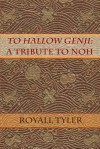 To Hallow Genji: A Tribute to Noh - Royall Tyler