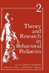Theory and Research in Behavioral Pediatrics: Volume 3 - Hiram E. Fitzgerald, Barry M. Lester, Michael W. Yogman